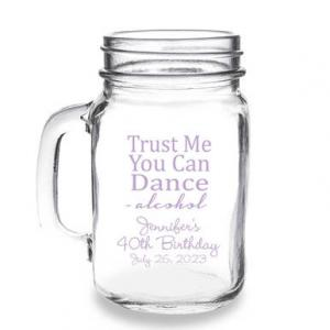 Trust Me You Can Dance -  Alcohol Personalized 16 oz Mason J image