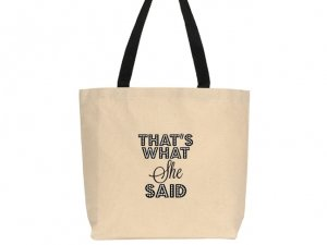 Thats What She Said Design Canvas Tote Bag image
