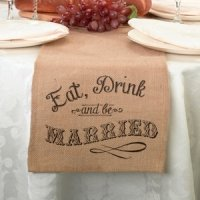 Eat- Drink and Be Married Burlap Table Runner