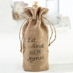 Eat- Drink and Be Married Burlap Wine Bag