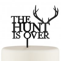 The Hunt Is Over Acrylic Cake Topper - White or Black