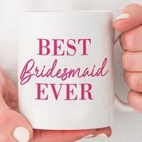 Best Bridesmaid Ever Personalized Coffee Mug (Color Options)